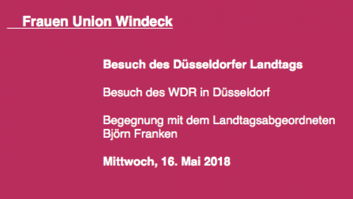 WDR und Landtag in Düsseldorf: Frauen Union Windeck lädt ein