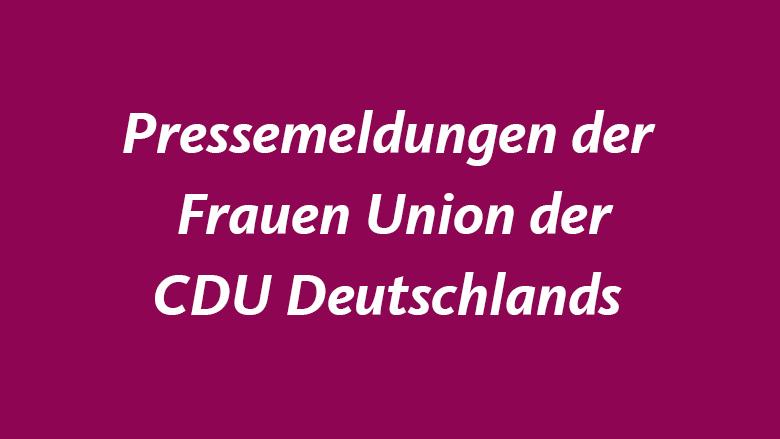 Pressemeldungen der Frauen Union der CDU Deutschlands